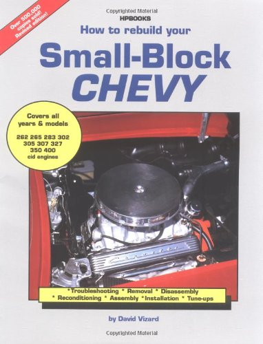 How to Rebuild Your Small Block Chevy Revised 9781557880291 Front Cover