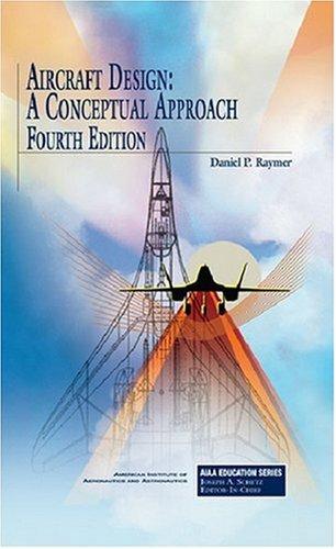 Aircraft Design A Conceptual Approach 4th 2006 edition cover
