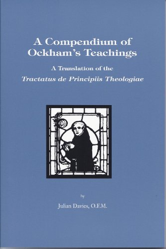 Compendium of Ockham's Teachings A Translation of the Tactus de Principiis Theologie  1998 9781576591291 Front Cover