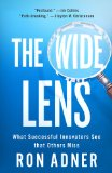 Wide Lens What Successful Innovators See That Others Miss  2013 edition cover