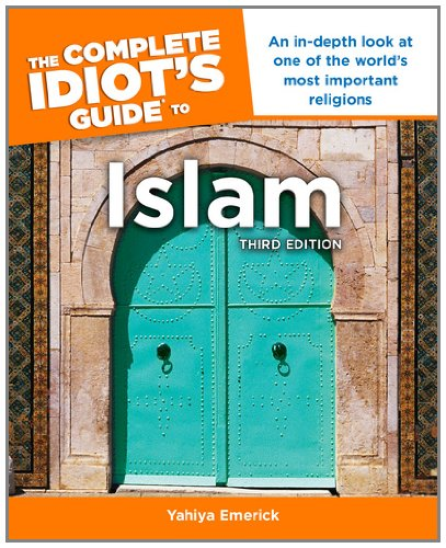 Islam An in-Depth Look at One of the World S Most Important Religions 3rd 2011 9781615641291 Front Cover