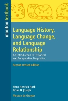 Language History, Language Change, and Language Relationship An Introduction to Historical and Comparative Linguistics 2nd 2009 edition cover