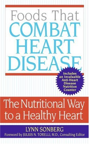Foods That Combat Heart Disease The Nutritional Way to a Healthy Heart  2006 9780060775292 Front Cover
