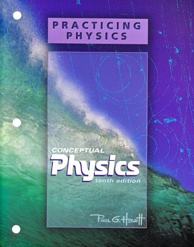 Conceptual Physics Student Edition (HS Binding) with Practicing Physics Workbook 10th 2006 (Student Manual, Study Guide, etc.) edition cover