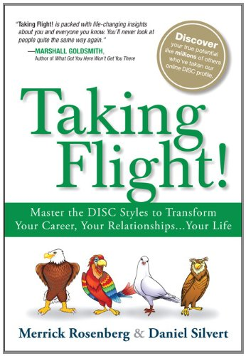 Taking Flight! Master the DISC Styles to Transform Your Career, Your Relationships... Your Life  2013 edition cover
