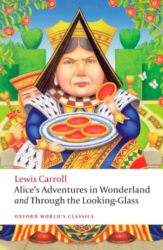 OXFORD WORLD'S CLASSICS: ALICE'S ADVENTURES IN WONDERLAND AND THROUGH THE LOOKING-GLASS  2nd 2009 edition cover
