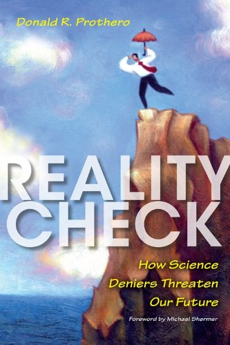 Reality Check How Science Deniers Threaten Our Future  2013 edition cover