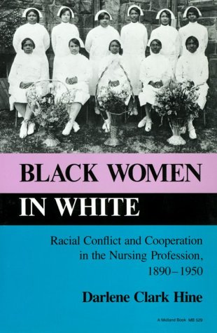 Black Women in White Racial Conflict and Cooperation in the Nursing Profession, 1890-1950 N/A edition cover