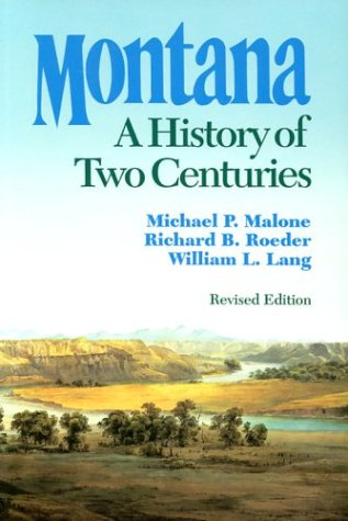 Montana A History of Two CenturiesRevised Edition 2nd 1991 (Revised) edition cover