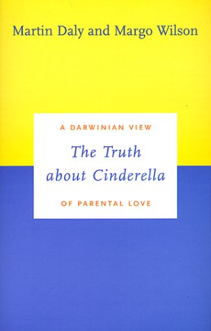 Truth about Cinderella A Darwinian View of Parental Love N/A edition cover