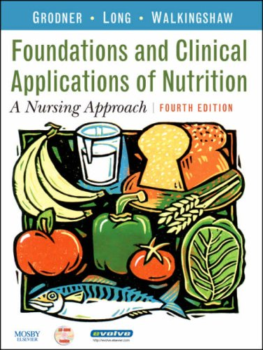 Foundations and Clinical Applications of Nutrition A Nursing Approach 4th 2007 edition cover