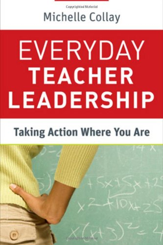 Everyday Teacher Leadership Taking Action Where You Are  2011 edition cover