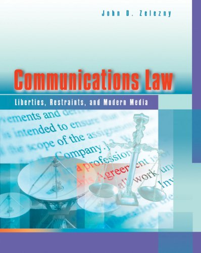 Communications Law Liberties, Restraints, and the Modern Media 5th 2007 edition cover