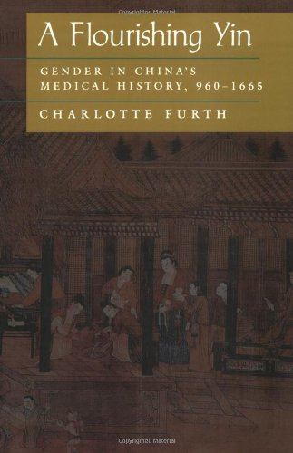 Flourishing Yin Gender in China's Medical History, 960-1665  1999 edition cover