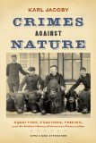 Crimes Against Nature Squatters, Poachers, Thieves, and the Hidden History of American Conservation  2014 9780520282292 Front Cover