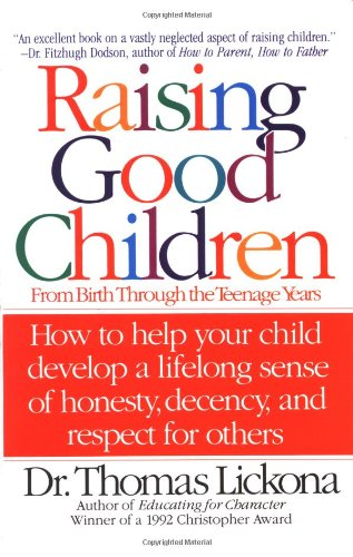 Raising Good Children From Birth Through the Teenage Years N/A edition cover