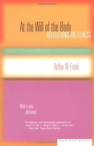 At the Will of the Body Reflections on Illness  1991 edition cover