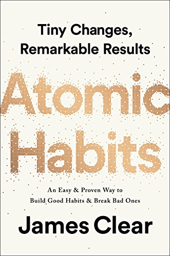 Atomic Habits An Easy and Proven Way to Build Good Habits and Break Bad Ones  2018 9780735211292 Front Cover