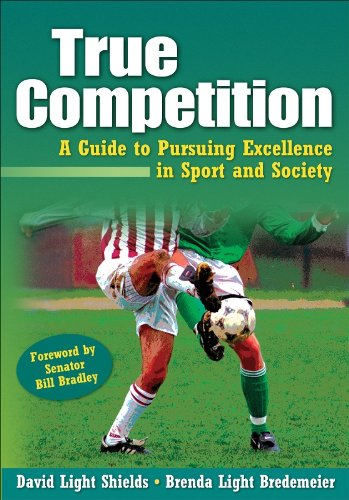 True Competition A Guide to Pursuing Excellence in Sport and Society  2009 9780736074292 Front Cover