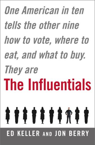Influentials One American in Ten Tells the Other Nine How to Vote, Where to Eat, and What to Buy  2003 edition cover