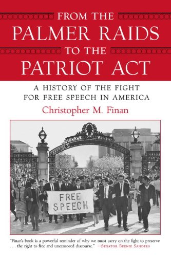 From the Palmer Raids to the Patriot Act A History of the Fight for Free Speech in America  2008 edition cover
