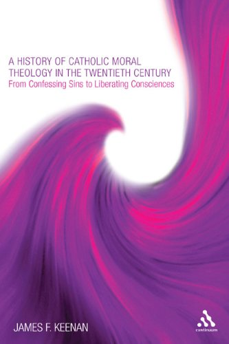 History of Catholic Moral Theology in the Twentieth Century From Confessing Sins to Liberating Consciences  2010 edition cover