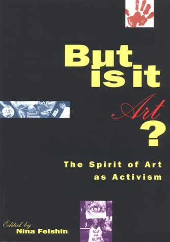 But Is It Art? The Spirit of Art as Activism  1995 edition cover