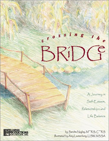 Crossing the Bridge : A Journey in Self-Esteem, Relationships and Life Balance 1st edition cover