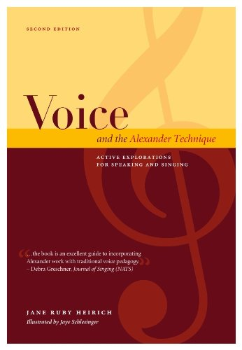 Voice and the Alexander Technique Active explorations for speaking and Singing 2nd 2011 edition cover
