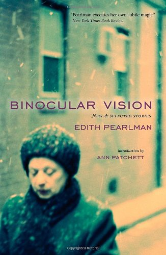 Binocular Vision New and Selected Stories  2011 9780982338292 Front Cover