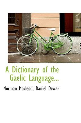 Dictionary of the Gaelic Language N/A 9781115272292 Front Cover