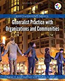Generalist Practice With Organizations and Communities:   2017 9781305943292 Front Cover
