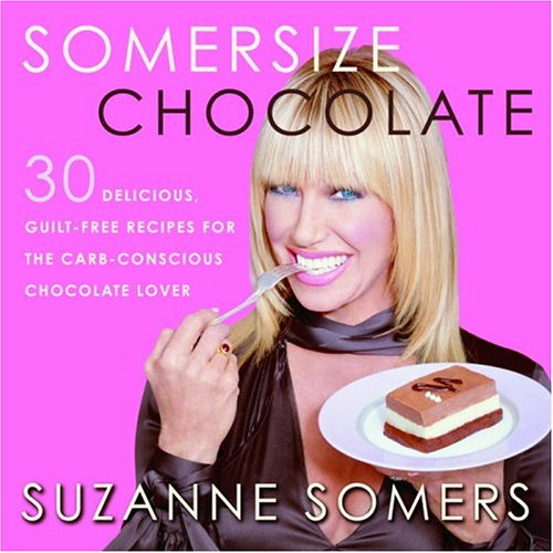 Somersize Chocolate 30 Delicious, Guilt-Free Desserts for the Carb-Conscious Chocolate-Lover  2004 9781400053292 Front Cover