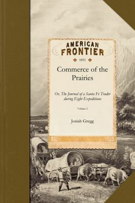 Commerce of the Prairies Or, the Journal of a Santa Fe Trader During Eight Expeditions N/A edition cover