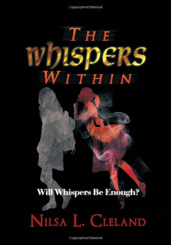 The Whispers Within: Will Whispers Be Enough?  2013 9781483616292 Front Cover