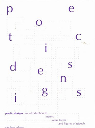 Poetic Designs An Introduction to Meters, Verse Forms and Figures of Speech  1997 edition cover
