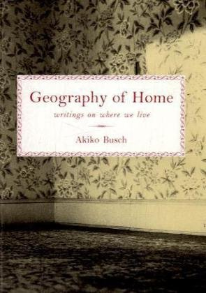 Geography of Home Writings on Where We Live  2004 edition cover