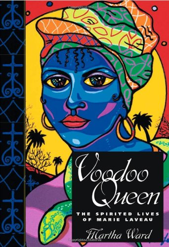 Voodoo Queen The Spirited Lives of Marie Laveau  2004 edition cover