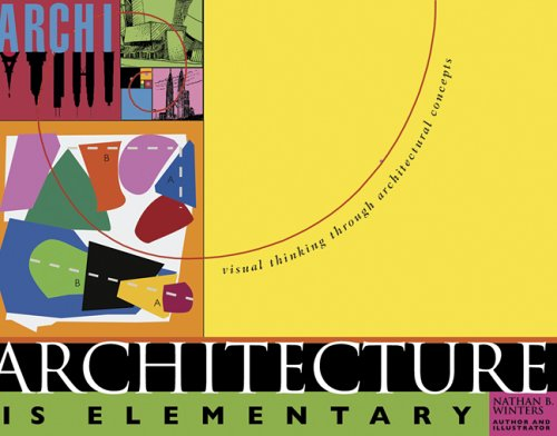 Architecture Is Elementary Visual Thinking Through Architectural Concepts  2005 (Revised) edition cover