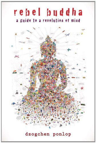 Rebel Buddha A Guide to a Revolution of Mind  2011 edition cover