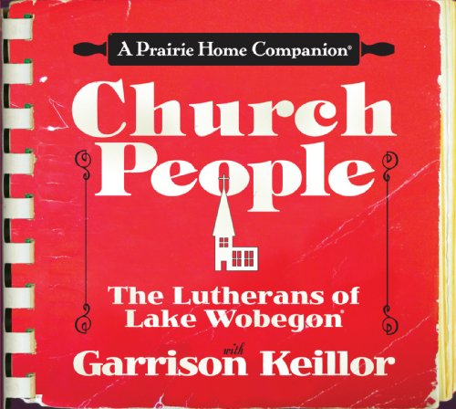 Church People: The Lutherans of Lake Wobegon  2009 edition cover