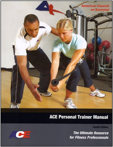 ACE Personal Trainer Manual : The Ultimate Resource for Fitness Professionals (Fourth Edition) 4th edition cover