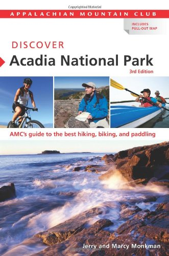 Discover Acadia National Park The Best Hiking, Biking, and Paddling 3rd 2010 9781934028292 Front Cover