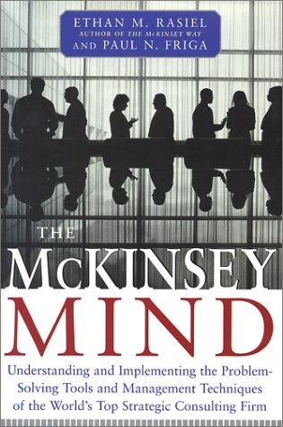 McKinsey Mind Understanding and Implementing the Problem-Solving Tools and Management Techniques of the World's Top Strategic Consulting Firm  2002 edition cover