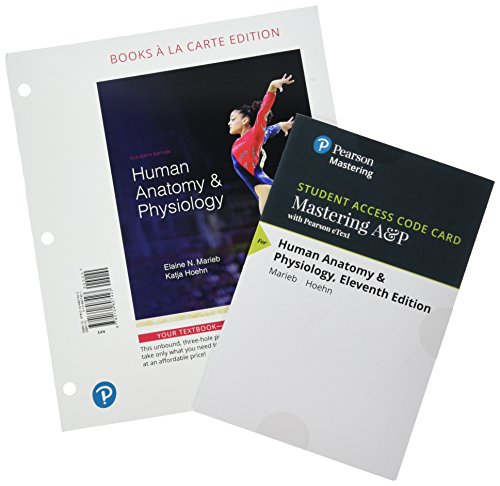 Human Anatomy & Physiology + Masteringa&p With Pearson Etext: Books a La Carte Edition 11th 2018 9780134763293 Front Cover