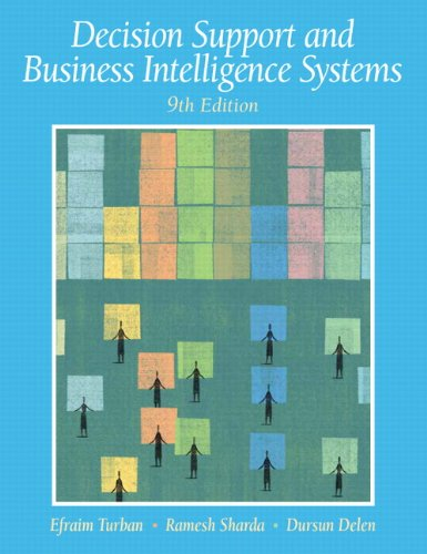 Decision Support and Business Intelligence Systems  9th 2011 9780136107293 Front Cover