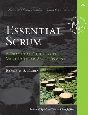 Essential Scrum A Practical Guide to the Most Popular Agile Process  2013 (Revised) 9780137043293 Front Cover