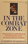 In the Combat Zone Vivid Personal Recollections of the Vietnam War from the Women Who Served There N/A 9780140108293 Front Cover