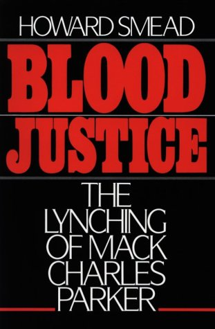 Blood Justice The Lynching of Mack Charles Parker  1988 edition cover