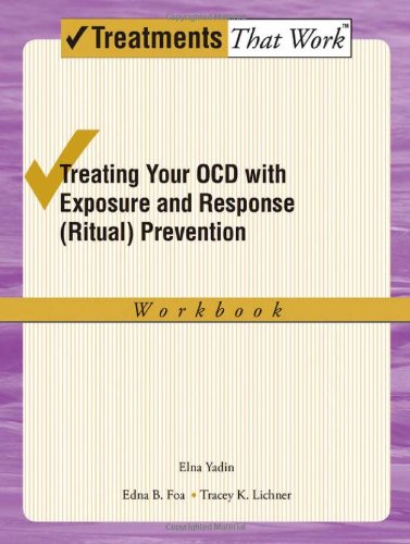 Treating Your OCD with Exposure and Response (Ritual) Prevention  2nd 2008 edition cover